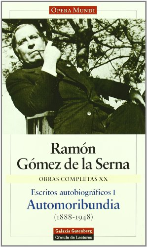 9788481091137: Automoribundia 1888-1948 (Obras Completas / Complete Works) (Spanish Edition)