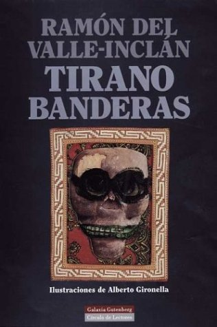 9788481091519: Tirano Banderas: Novela de Tierra Caliente (Spanish Edition)