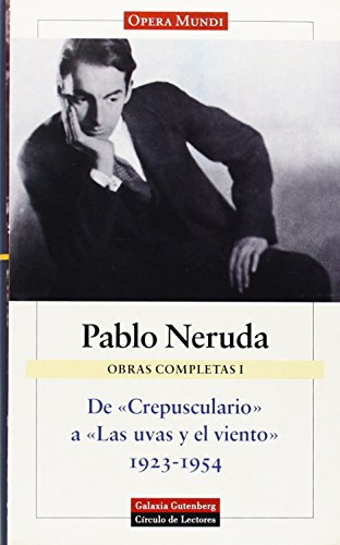 Obras Completas I De Crepusculario a Las: Neruda, Pablo