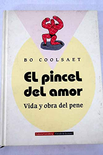 9788481092752: EL PINCEL DEL AMOR - VIDA Y OBRA DEL PENE