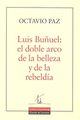 9788481093179: Luis Buñuel: El doble arco de la belleza y de la rebeldía