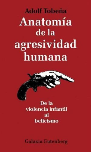 Anatomia de la agresividad Humana/ Anatomy of: Pallares, adolf Tobea