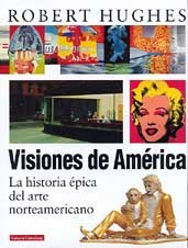 Visiones de america/ Visions of America (Spanish Edition) (9788481093445) by Robert Hughes