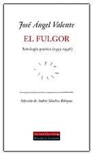 9788481093629: El Fulgor. Antología Poética (1953-2000) Edición Ampliada
