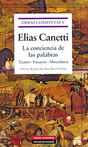 9788481093995: La conciencia de las palabras: Teatro, Ensayos, Miscelánea. Obras completas. Vol. V