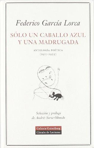 9788481094329: Sólo un caballo azul y una madrugada: Antología poética (1917-1935) (POESÍA)