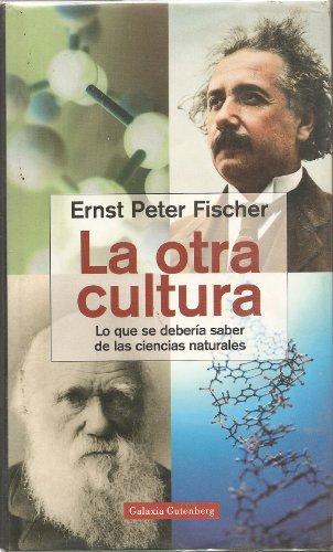 9788481094473: La otra cultura: lo que se debería saber de las ciencias naturales