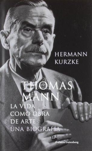 9788481094541: Thomas Mann: La vida como obra de arte (Biografías y Memorias)
