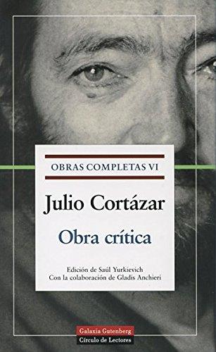 9788481094671: 6: Obra Critica/ Critical Work (Obras Completas De Julio Cortazar) (Spanish Edition)