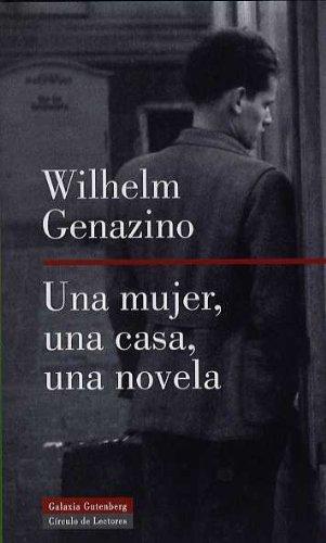 9788481094770: Una mujer, una casa, una novela/ One woman, a house, a novel (Spanish Edition)