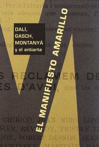 9788481094855: El manifiesto amarillo: Dalí, Gasch, Montanyà y el antiarte (Ensayo)