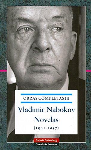 OBRAS COMPLETAS III. Novelas (1941-1957): La verdadera: Vladimir Nabokov