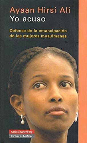 9788481095784: Yo Acuso/I Accuse: Defensa De La Emancipacion De Las Mujeres Musulmanas/Defense of the Emancipation of Muslim Women (Spanish Edition)