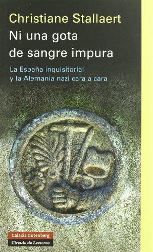 9788481095838: Ni Una Gota De Sangre Impura: La Espana Inquisitorial Y La Alemania Nazi Cara a Cara (Spanish Edition)