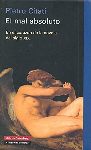 9788481095890: El mal absoluto: En el corazón de la novela del siglo XIX (Ensayo)
