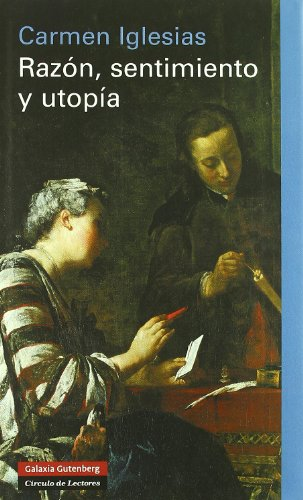 Razón, sentimiento y utopía - Iglesias, María del Carmen