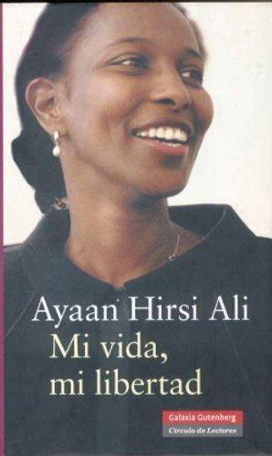 Mi vida, mi libertad - Ayaan Hirsi Ali