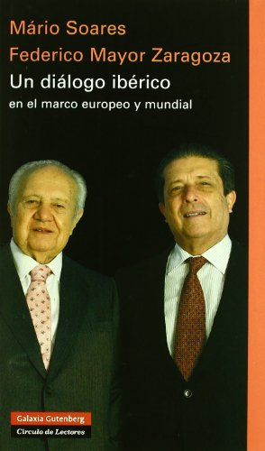 Un diálogo ibérico en el marco europeo y mundial - Soares, Mário / Mayos Zaragoza, Federico