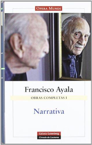 9788481096606: Obras Completas de Francisco Ayala: Narrativa. Obras completas Volumen I: 1