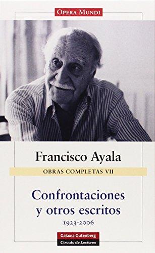 Confrontaciones y otros escritos: Francisco Ayala