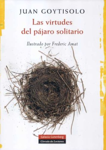 9788481096743: Las virtudes del pajaro solitario/ The Virtues of the Solitary Bird
