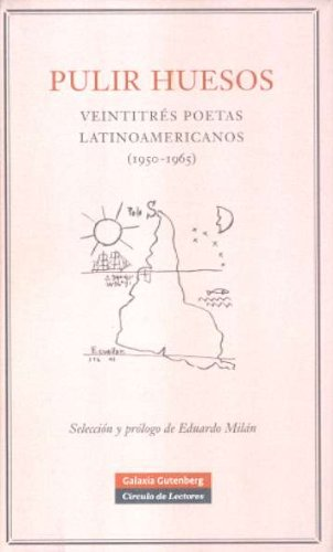 9788481097108: Pulir huesos/ Polishing stones: Veintitres Poetas Latinoamericanos/ Twenty-three Latin American Poets (Spanish Edition)