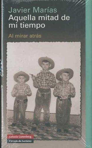 9788481097252: Aquella mitad de mi tiempo/ That half of my time: Al mirar atras/ Looking back (Spanish Edition)