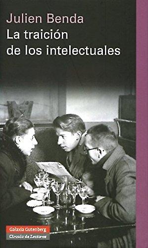 9788481097764: La traicion de los intelectuales/ The betrayal of the intellectuals (Spanish Edition)