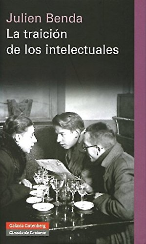 La traicion de los intelectuales/ The betrayal: Benda, Julien