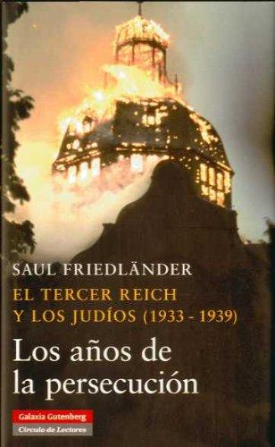 9788481097955: El Tercer Reich y los judíos (1933-1939): Los años de la persecución (Historia)