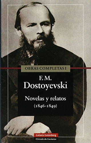 OBRAS COMPLETAS I. Novelas y relatos (1846-1849): Fiodor Dostoiesvski