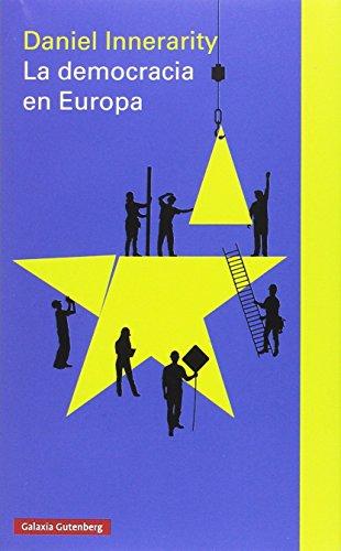 LA DEMOCRACIA EN EUROPA, UNA FILOSOFÍA POLÍTICA: Innerarity, Daniel