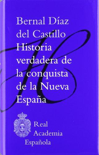 9788481099874: Historia verdadera de la conquista de la Nueva España