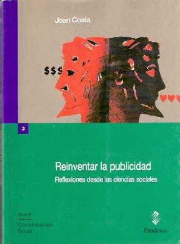 9788481120103: Reinventar la publicidad: Reflexiones desde las ciencias sociales (Claves de comunicacion social) (Spanish Edition)