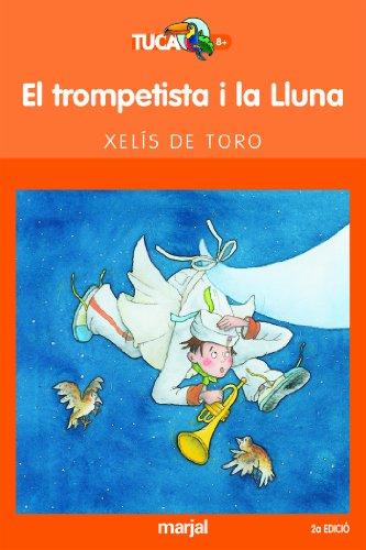 9788481159455: El trompetiste i la lluna: 4 (TUCAN TARONJA)