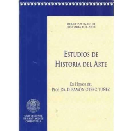 9788481210729: Estudios sobre historia del arte: Ofrecidos al prof. Dr. D. Ramón Otero Túñez en su 65₀ cumpleaños (Spanish Edition)