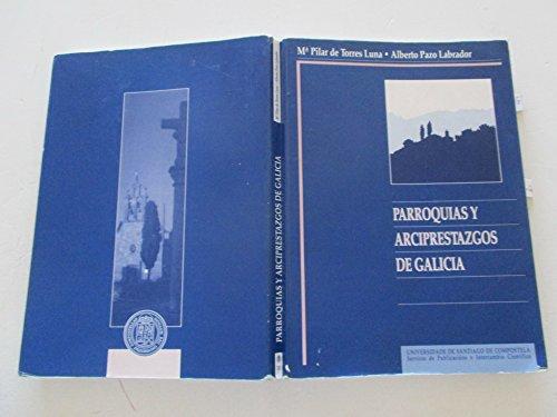 9788481211535: Parroquias y arciprestazgos de Galicia (Monografías da Universidade de Santiago de Compostela) (Spanish Edition)