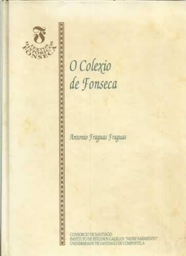9788481212785: O colexio de Fonseca (Fonseca : textos históricos)