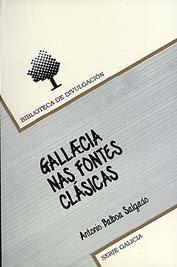 9788481215120: BD/19-Gallaecia nas fontes clásicas (Galician Edition)