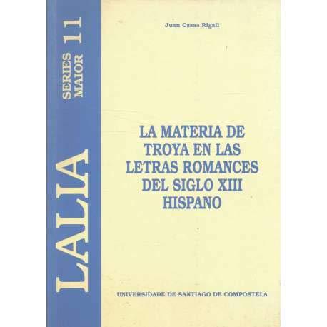 9788481217957: la_materia_de_troya_en_las_letras_romances_del_siglo_xiii_hispano_lalia