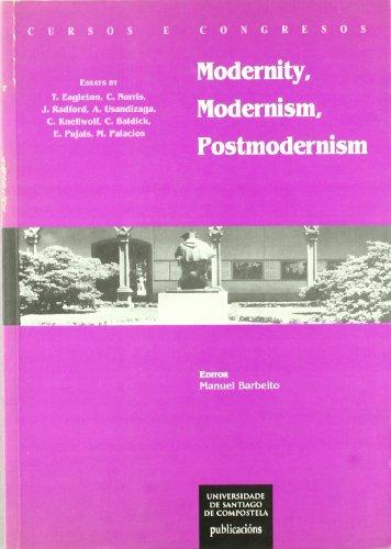 9788481218190: Modernity, modernism, postmodernism: Essays (Cursos e congresos da Universidade de Santiago de Compostela)