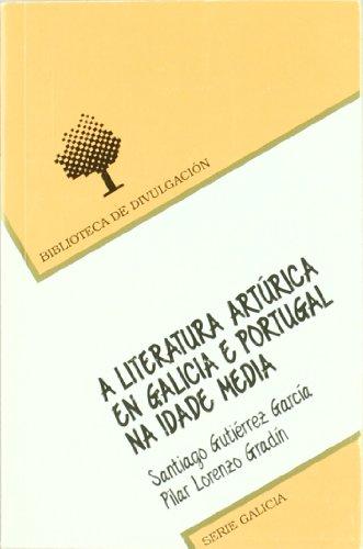 9788481218824: A literatura artúrica en Galicia e Portugal na Idade Media (Biblioteca de divulgación)