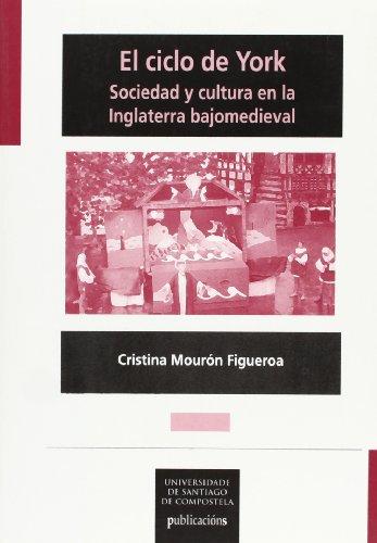 9788481219784: El ciclo de York : sociedad y cultura en la Inglaterra bajomedieval