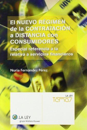 9788481262988: El nuevo régimen de la contratación a distancia con consumidores : especial referencia a la relativa a servicios financieros