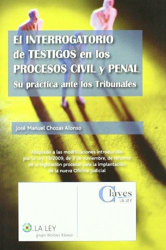9788481265040: El interrogatorio de testigos en los procesos civil y penal: Su práctica ante los tribunales (Claves La Ley)