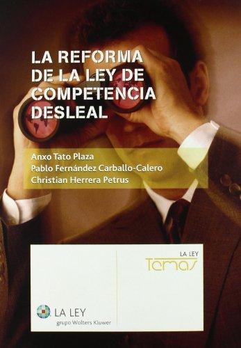 9788481265316: La Reforma de la Ley de Competencia Desleal