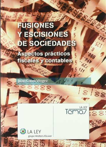 9788481268928: Fusiones y Escisiones de Sociedades. Aspectos Prácticos Fiscales y Contables.