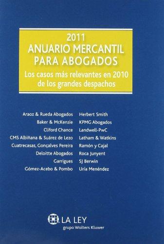 9788481269024: Anuario Mercantil para Abogados 2011: Los casos más relevantes en 2010 de los grandes despachos