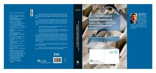 9788481269192: El encargado independiente: Figura clave para un nuevo Derecho de protección de datos (Temas La Ley)