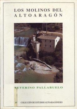 9788481270136: Los molinos del Altoaragón (Colección de Estudios Altoaragoneses)